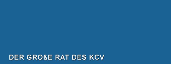 Der große Rat des KCV